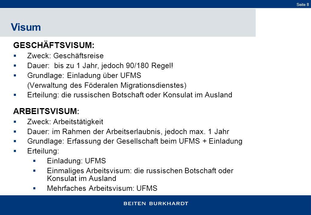 Visum GESCHÄFTSVISUM: ARBEITSVISUM: Zweck: Geschäftsreise