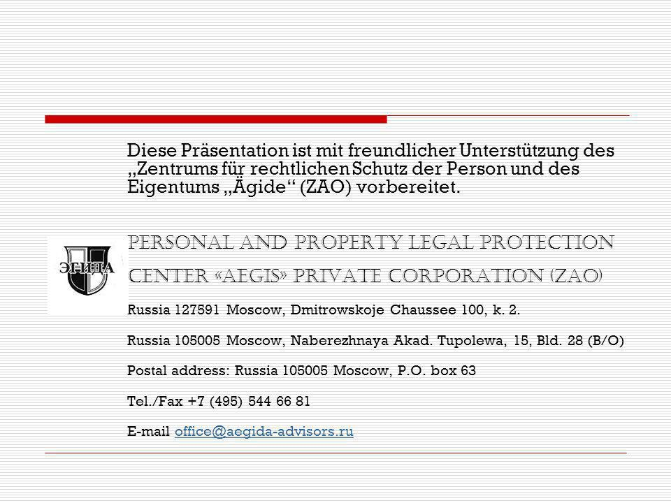 """Diese Präsentation ist mit freundlicher Unterstützung des """"Zentrums für rechtlichen Schutz der Person und des Eigentums """"Ägide (ZAO) vorbereitet."""