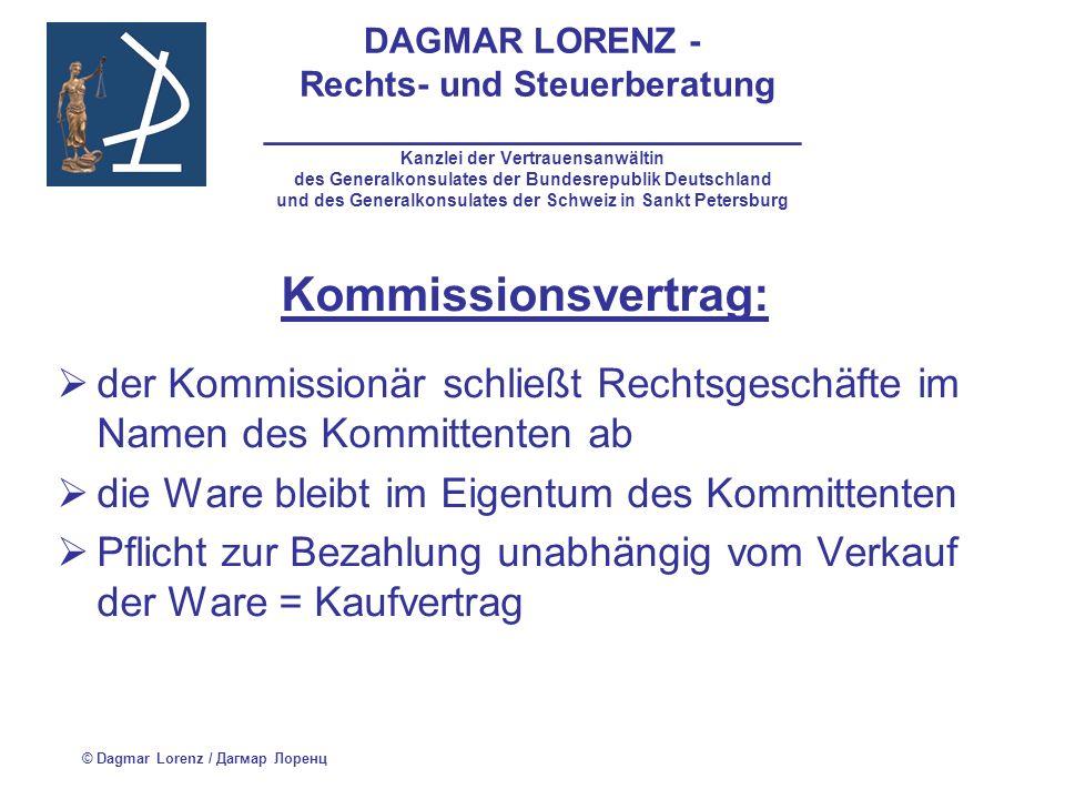 DAGMAR LORENZ - Rechts- und Steuerberatung ___________________________ Kanzlei der Vertrauensanwältin des Generalkonsulates der Bundesrepublik Deutschland und des Generalkonsulates der Schweiz in Sankt Petersburg