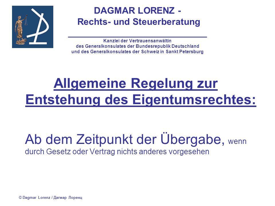 Allgemeine Regelung zur Entstehung des Eigentumsrechtes: