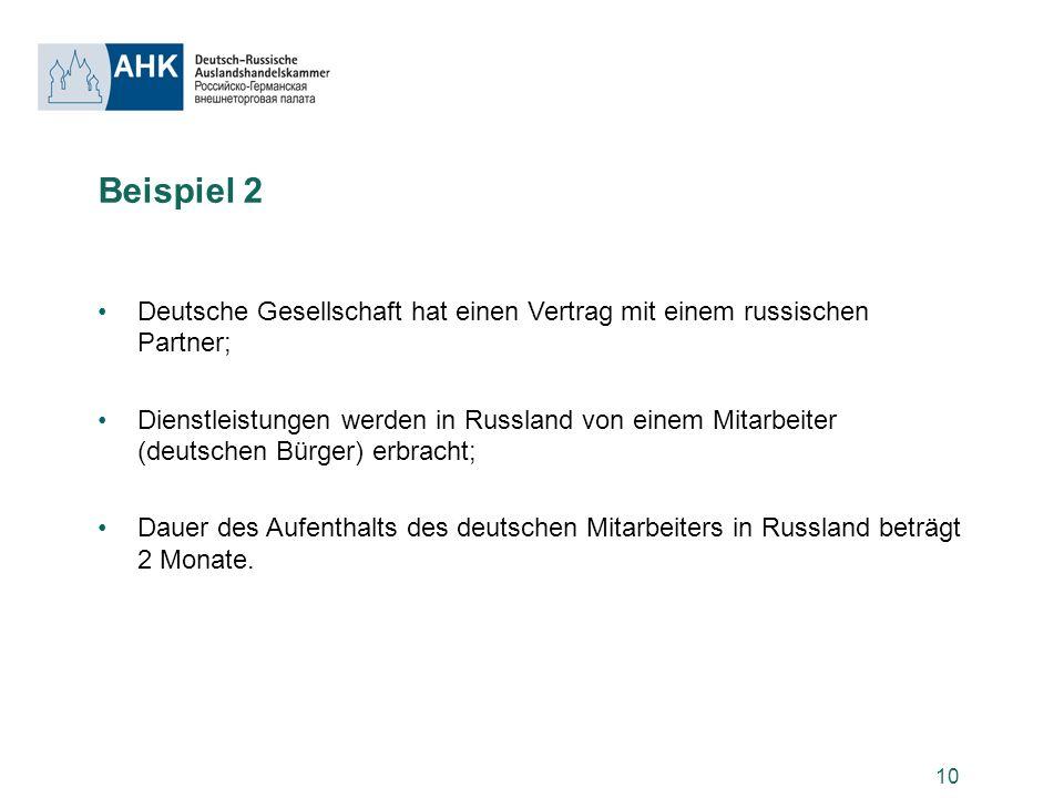 Beispiel 2 Deutsche Gesellschaft hat einen Vertrag mit einem russischen Partner;