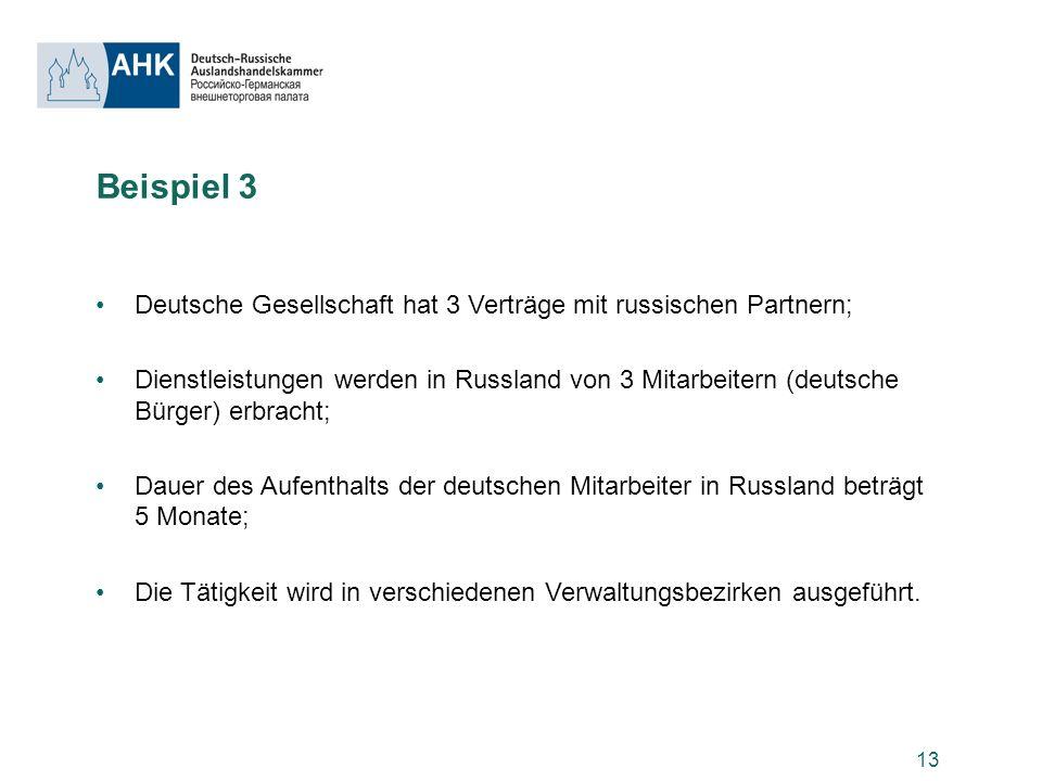 Beispiel 3 Deutsche Gesellschaft hat 3 Verträge mit russischen Partnern;