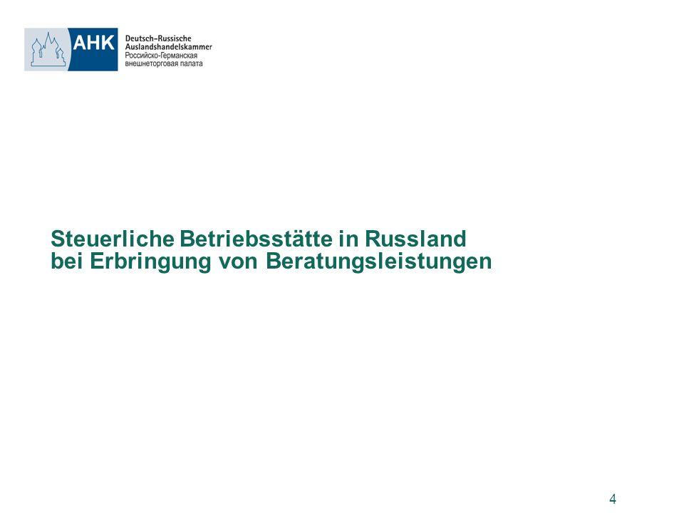 Steuerliche Betriebsstätte in Russland bei Erbringung von Beratungsleistungen