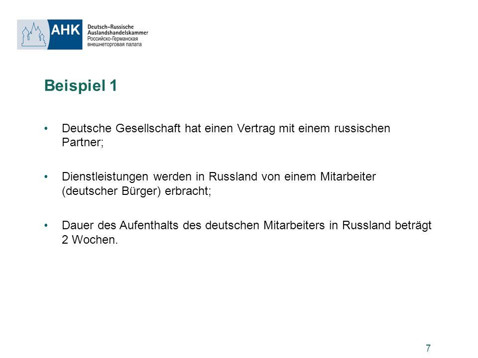 Beispiel 1 Deutsche Gesellschaft hat einen Vertrag mit einem russischen Partner;