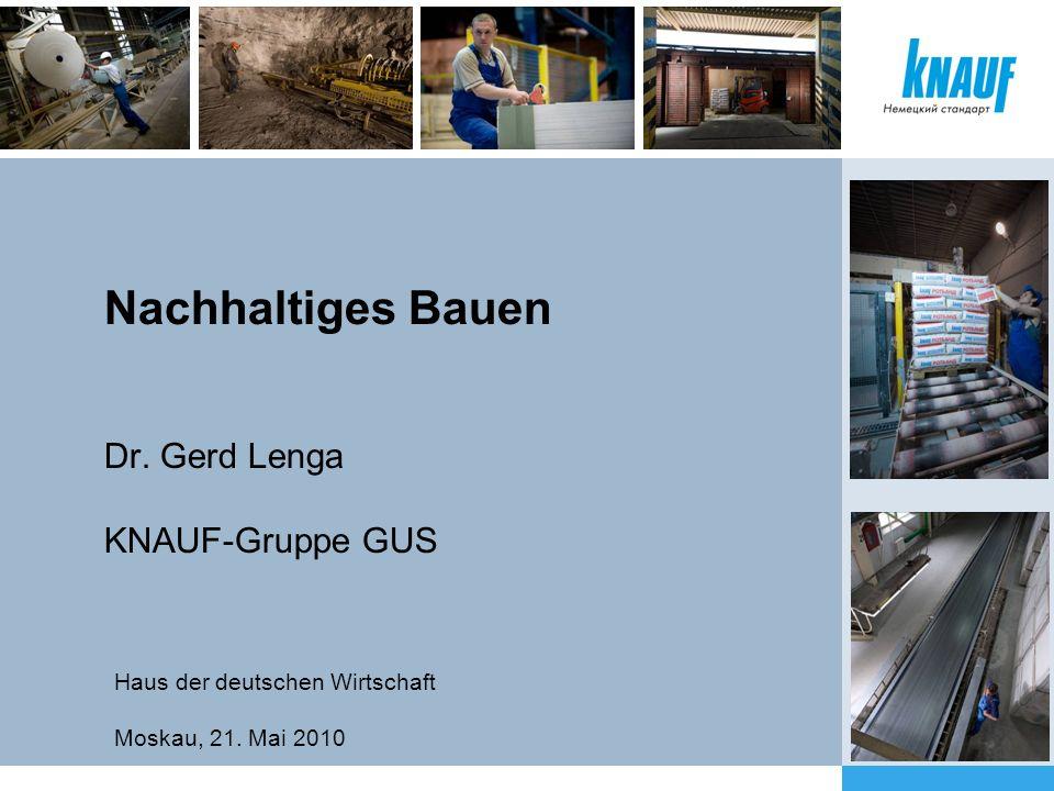 Nachhaltiges Bauen Dr. Gerd Lenga KNAUF-Gruppe GUS