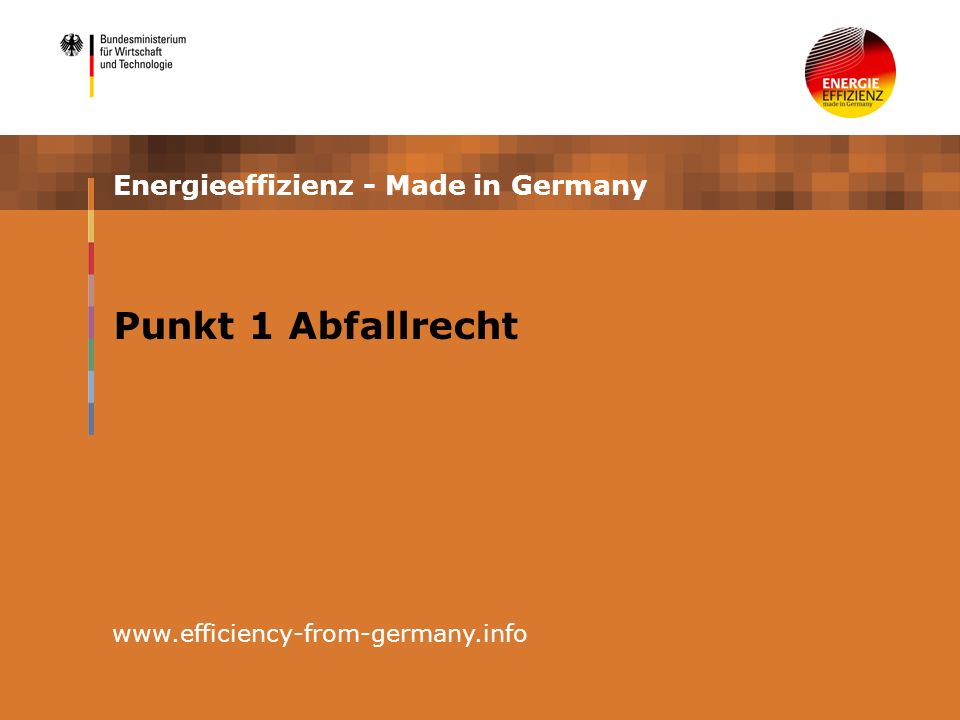 Punkt 1 Abfallrecht www.efficiency-from-germany.info