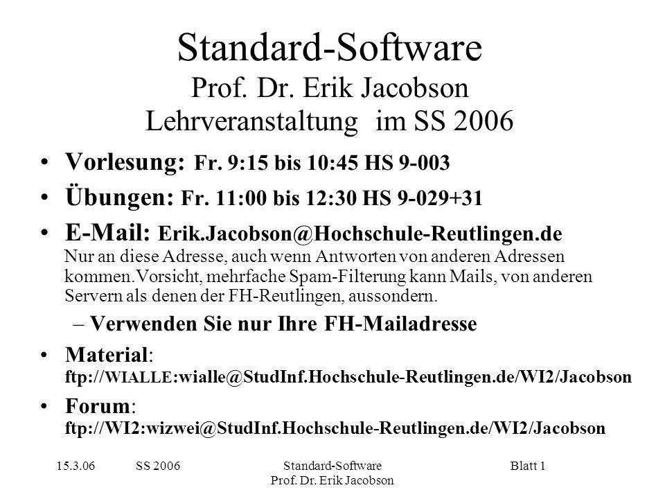 Standard-Software Prof. Dr. Erik Jacobson Lehrveranstaltung im SS 2006