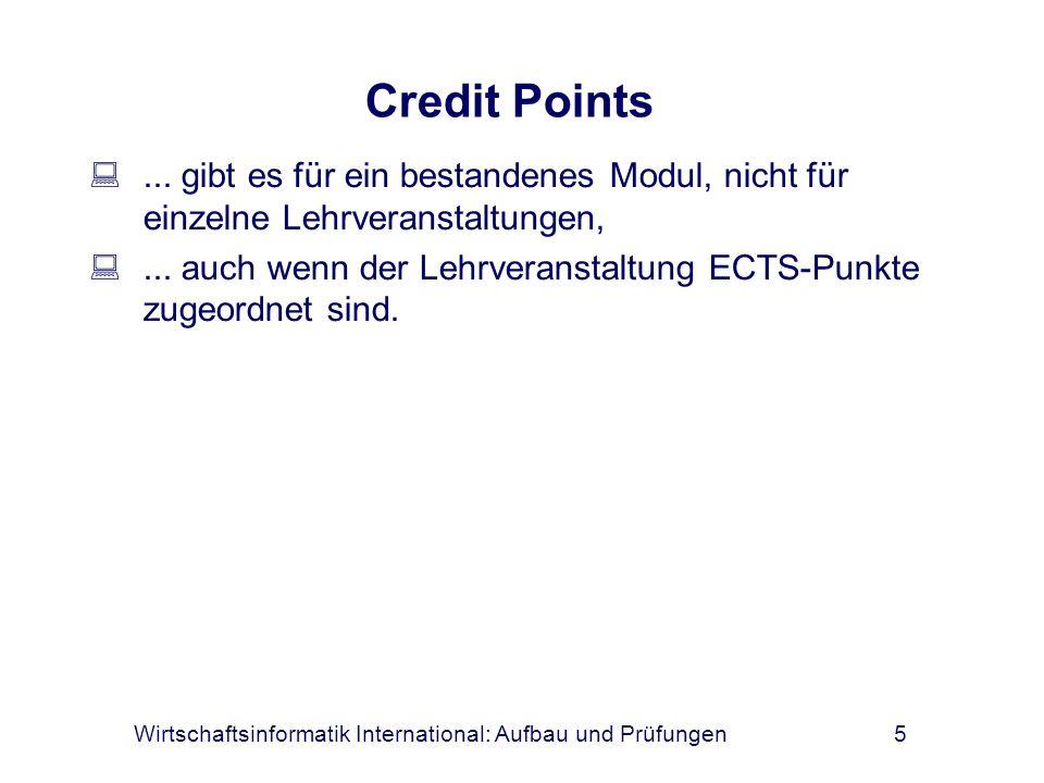 Credit Points ... gibt es für ein bestandenes Modul, nicht für einzelne Lehrveranstaltungen,