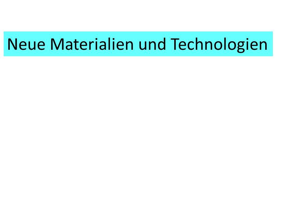 Neue Materialien und Technologien