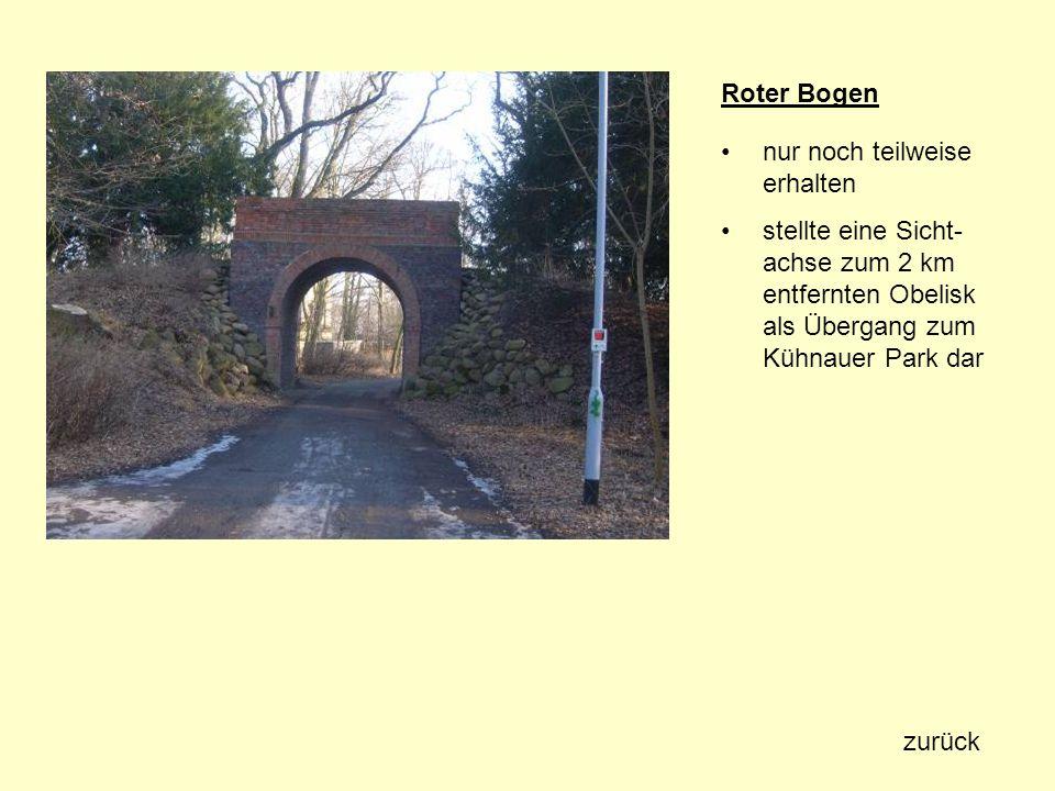 Roter Bogen nur noch teilweise erhalten. stellte eine Sicht-achse zum 2 km entfernten Obelisk als Übergang zum Kühnauer Park dar.