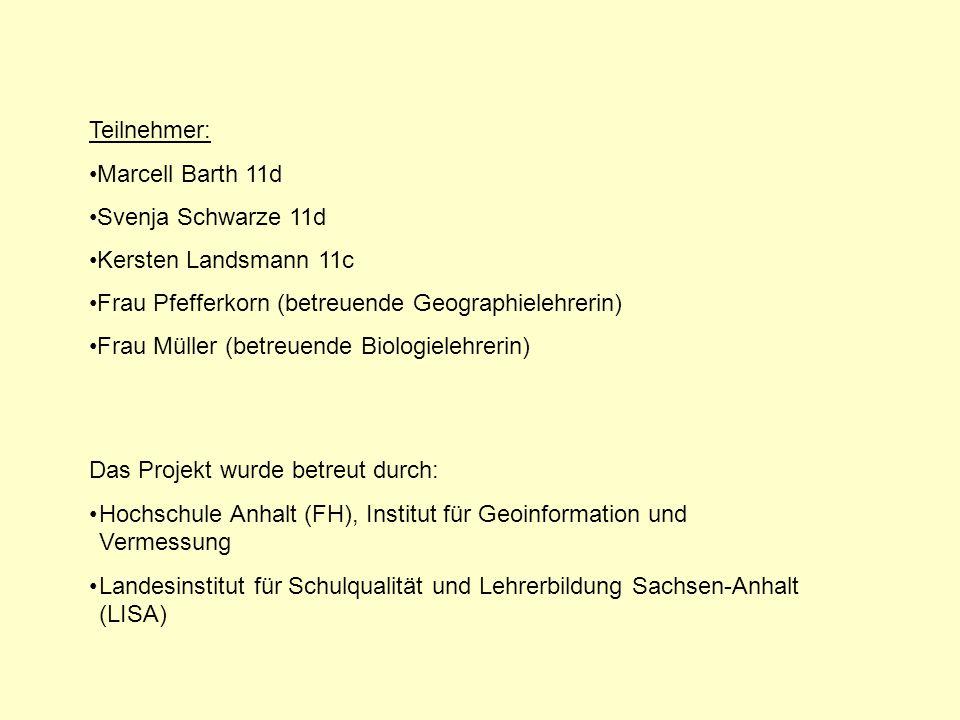 Teilnehmer: Marcell Barth 11d. Svenja Schwarze 11d. Kersten Landsmann 11c. Frau Pfefferkorn (betreuende Geographielehrerin)