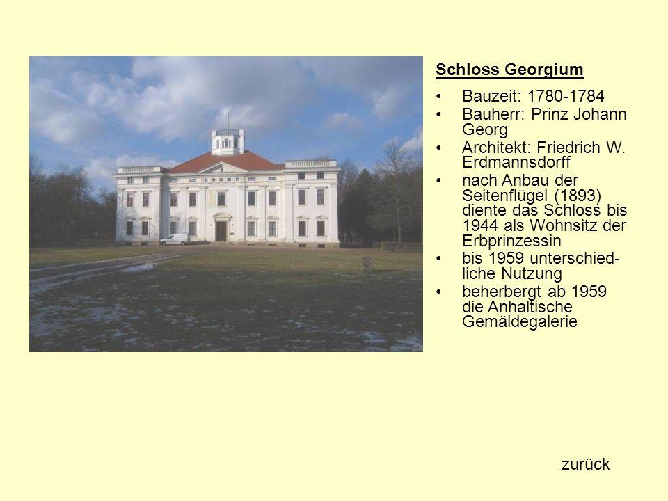 Schloss GeorgiumBauzeit: 1780-1784. Bauherr: Prinz Johann Georg. Architekt: Friedrich W. Erdmannsdorff.