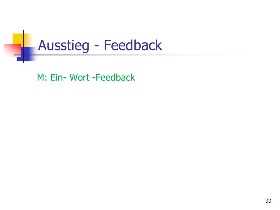 Ausstieg - Feedback M: Ein- Wort -Feedback