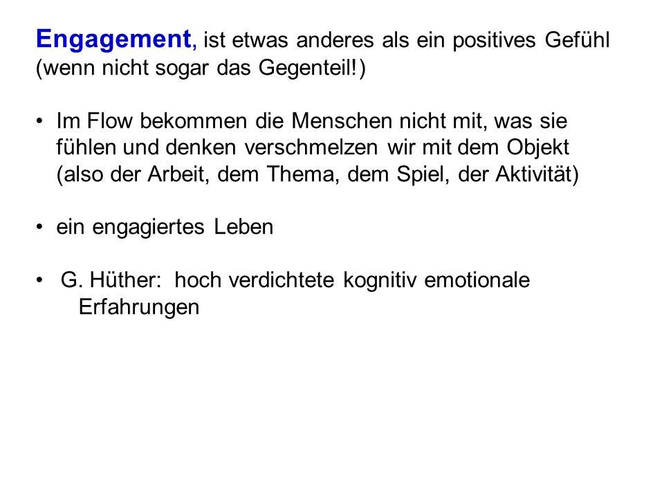 Engagement, ist etwas anderes als ein positives Gefühl (wenn nicht sogar das Gegenteil!)