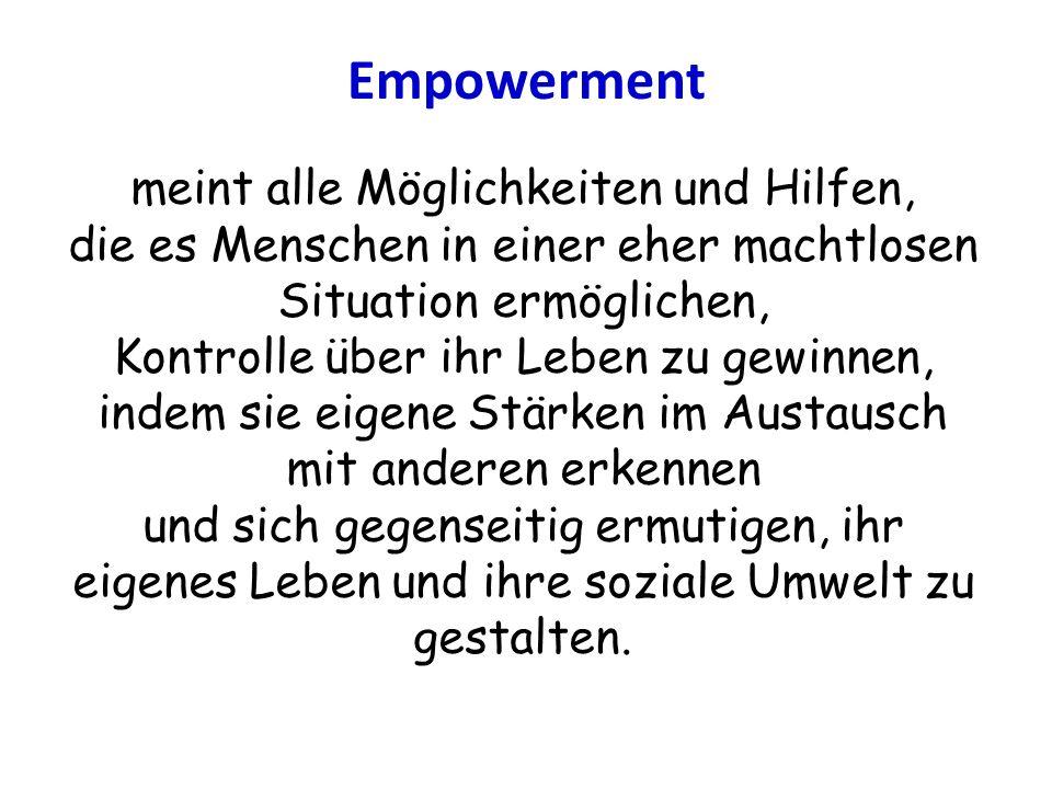 Empowerment meint alle Möglichkeiten und Hilfen,