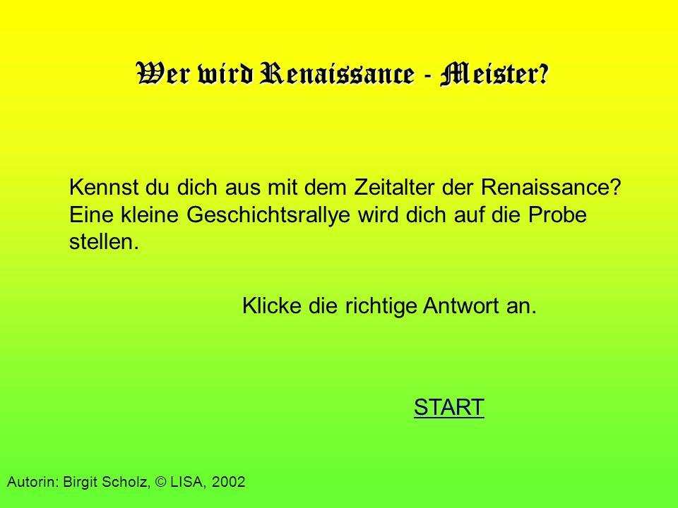 Wer wird Renaissance - Meister