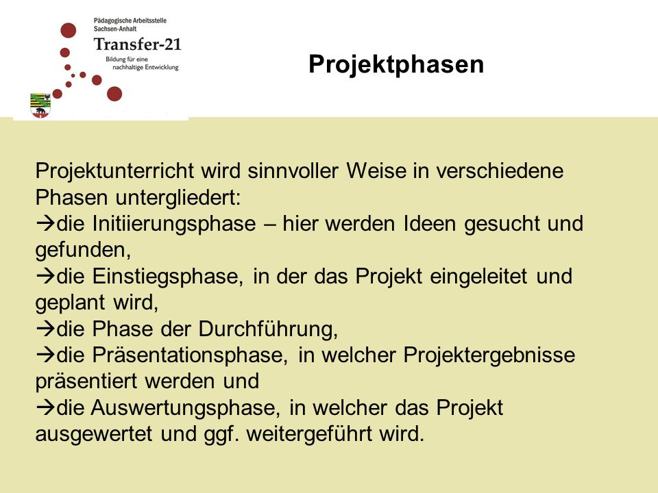 ProjektphasenProjektunterricht wird sinnvoller Weise in verschiedene Phasen untergliedert: