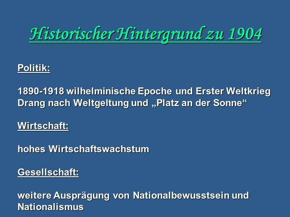 Historischer Hintergrund zu 1904