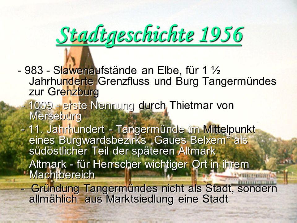 Stadtgeschichte 1956 - 983 - Slawenaufstände an Elbe, für 1 ½ Jahrhunderte Grenzfluss und Burg Tangermündes zur Grenzburg.