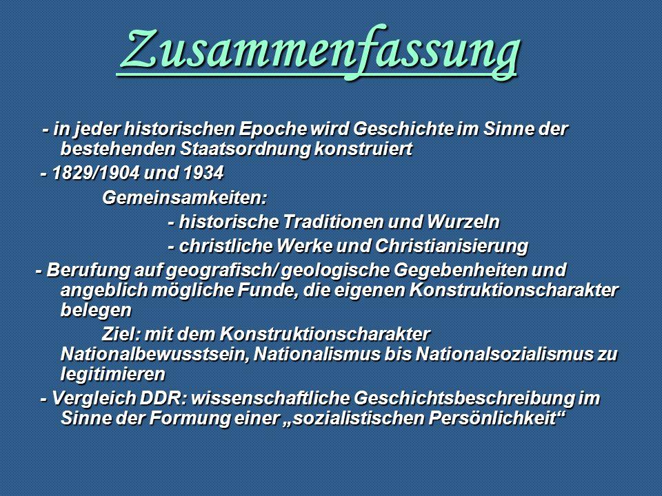Zusammenfassung - in jeder historischen Epoche wird Geschichte im Sinne der bestehenden Staatsordnung konstruiert.