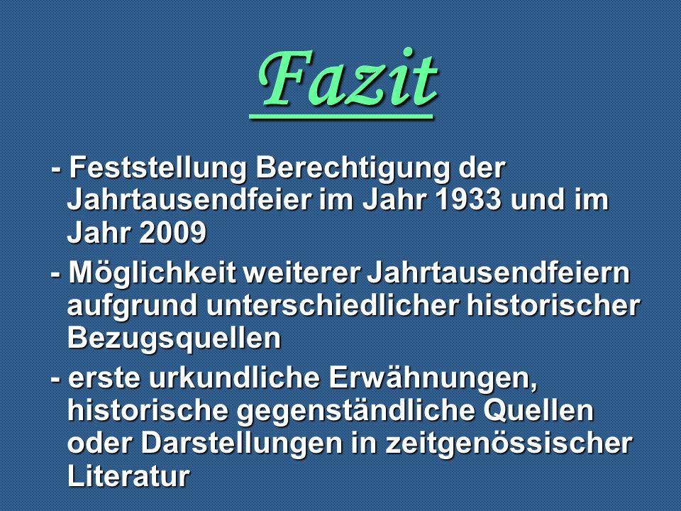 Fazit - Feststellung Berechtigung der Jahrtausendfeier im Jahr 1933 und im Jahr 2009.