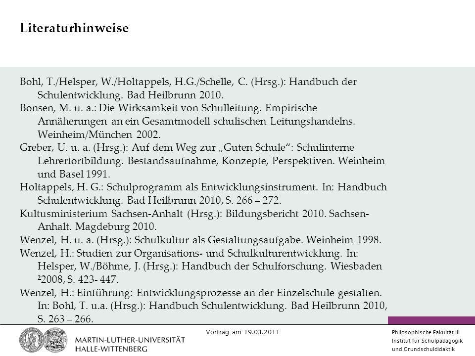 Literaturhinweise Bohl, T./Helsper, W./Holtappels, H.G./Schelle, C. (Hrsg.): Handbuch der Schulentwicklung. Bad Heilbrunn 2010.