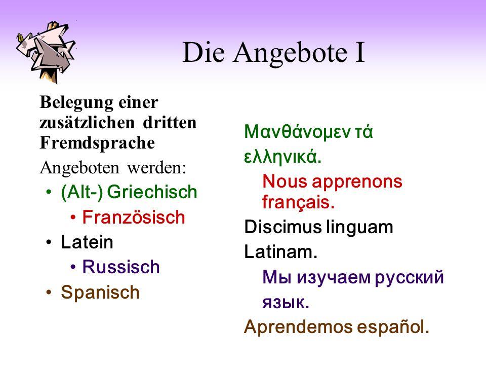 Die Angebote I Belegung einer zusätzlichen dritten Fremdsprache