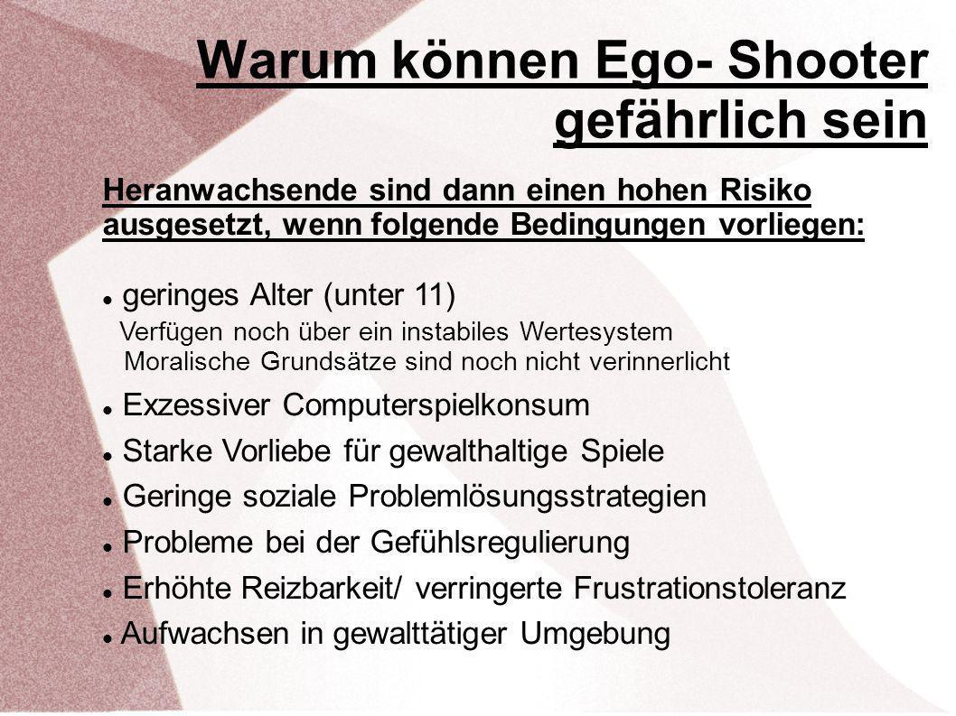 Warum können Ego- Shooter gefährlich sein