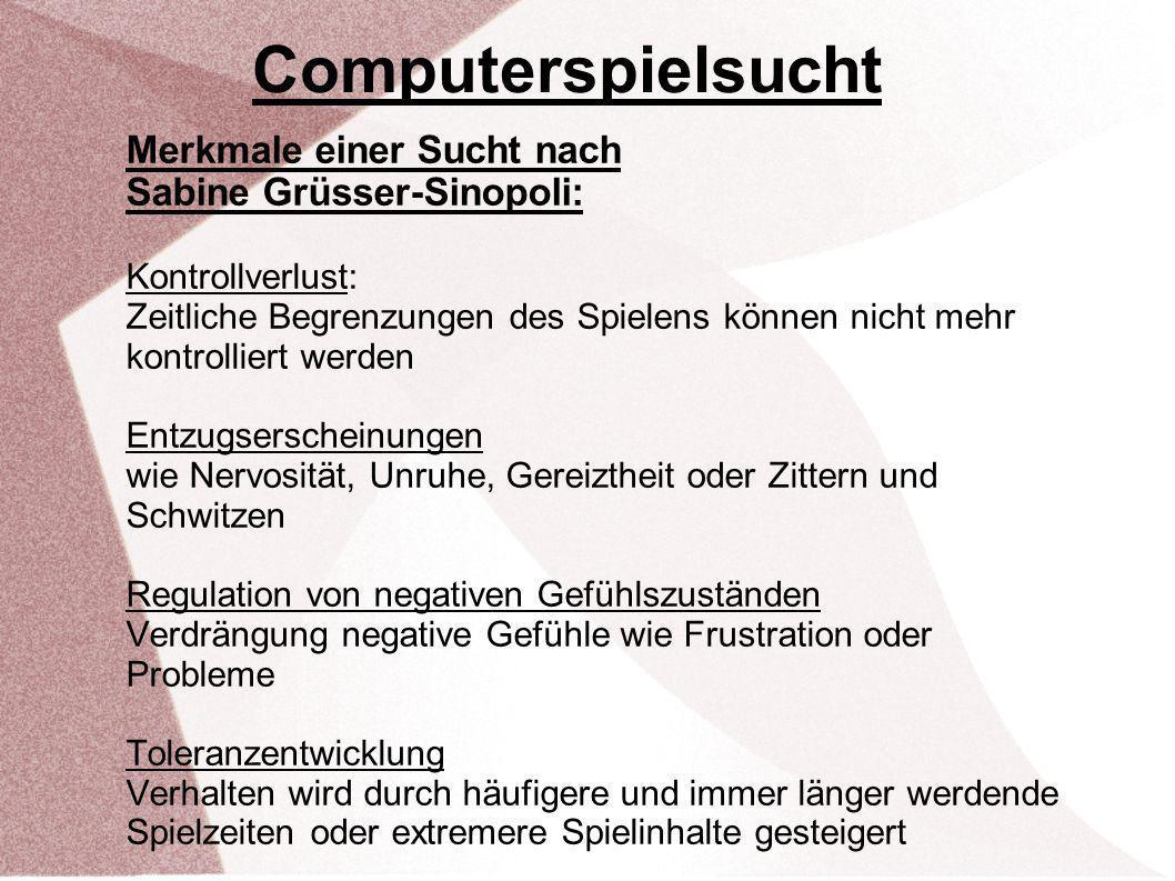 Computerspielsucht Merkmale einer Sucht nach Sabine Grüsser-Sinopoli: