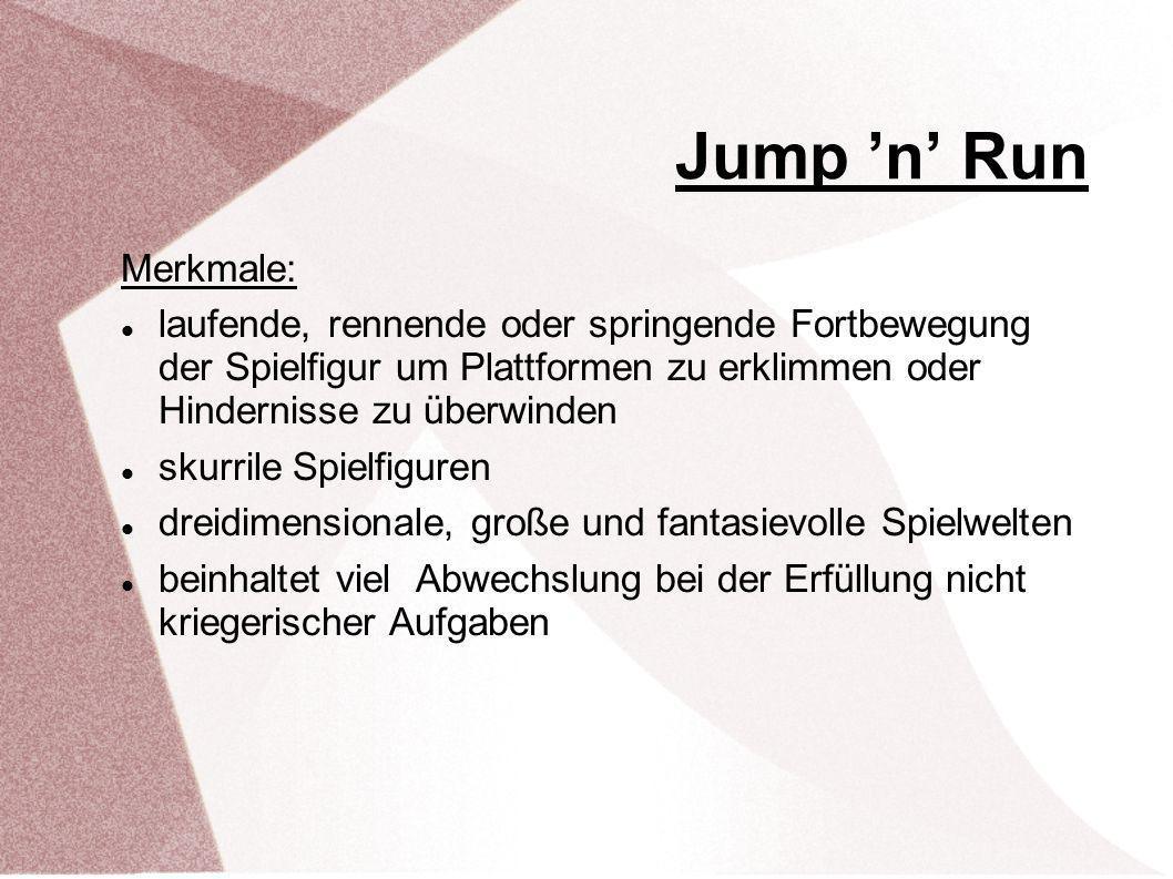 Jump 'n' Run Merkmale: laufende, rennende oder springende Fortbewegung der Spielfigur um Plattformen zu erklimmen oder Hindernisse zu überwinden.