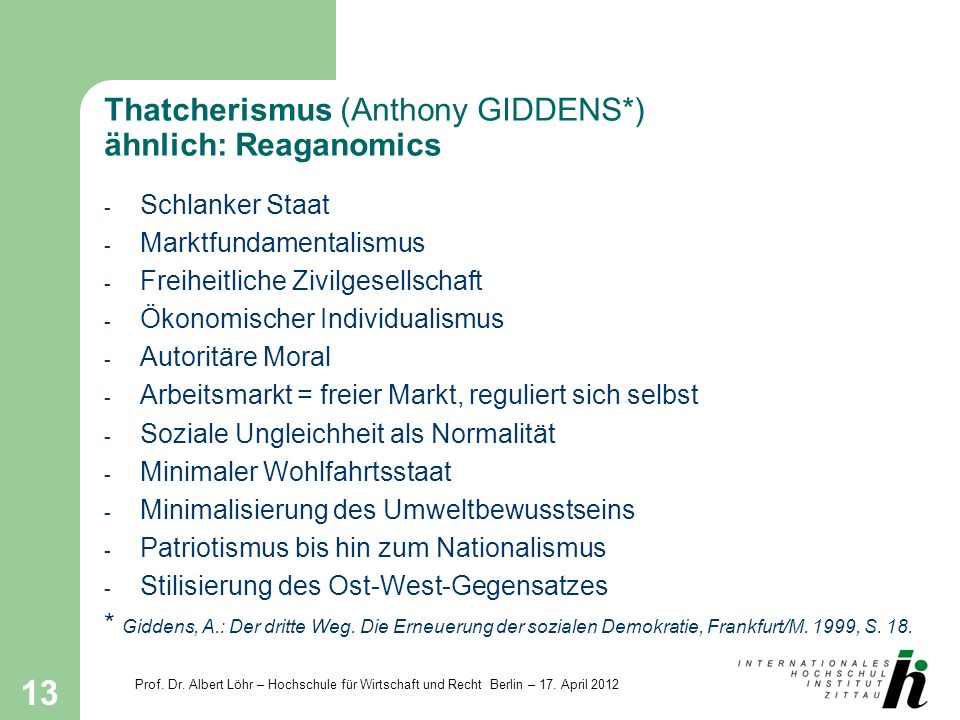 Thatcherismus (Anthony GIDDENS*) ähnlich: Reaganomics