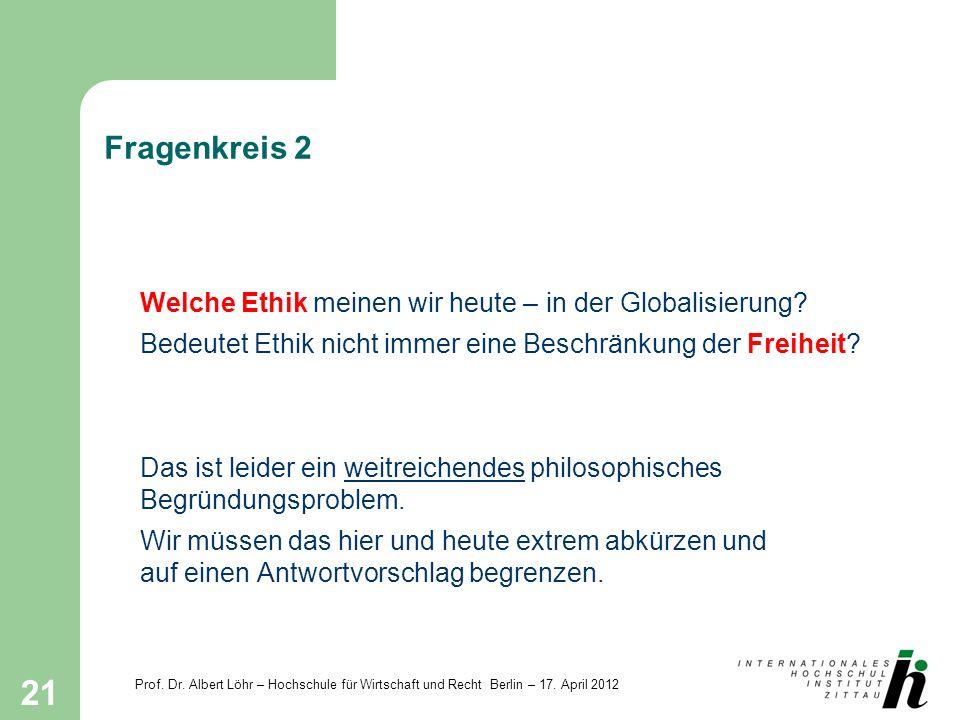 Fragenkreis 2 Welche Ethik meinen wir heute – in der Globalisierung