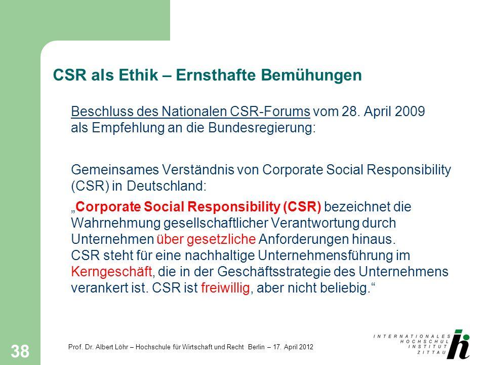 CSR als Ethik – Ernsthafte Bemühungen