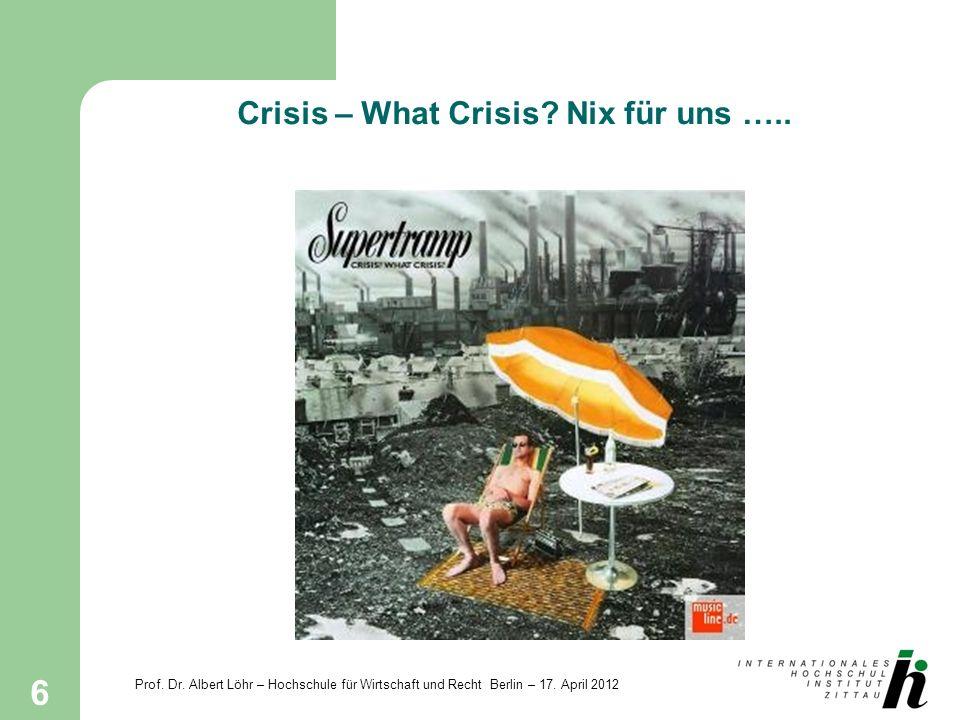 Crisis – What Crisis Nix für uns …..