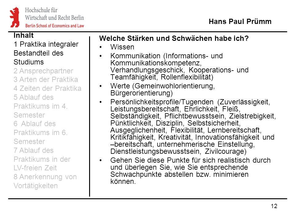 Hans Paul Prümm Inhalt. 1 Praktika integraler Bestandteil des Studiums. 2 Ansprechpartner. 3 Arten der Praktika.