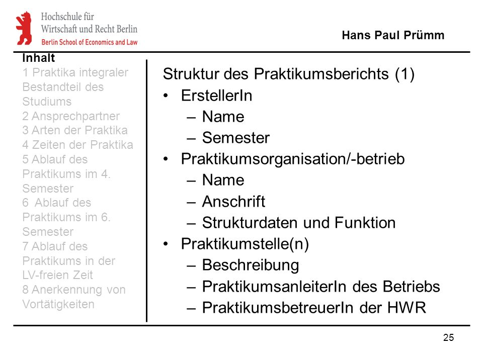 Struktur des Praktikumsberichts (1) ErstellerIn Name Semester