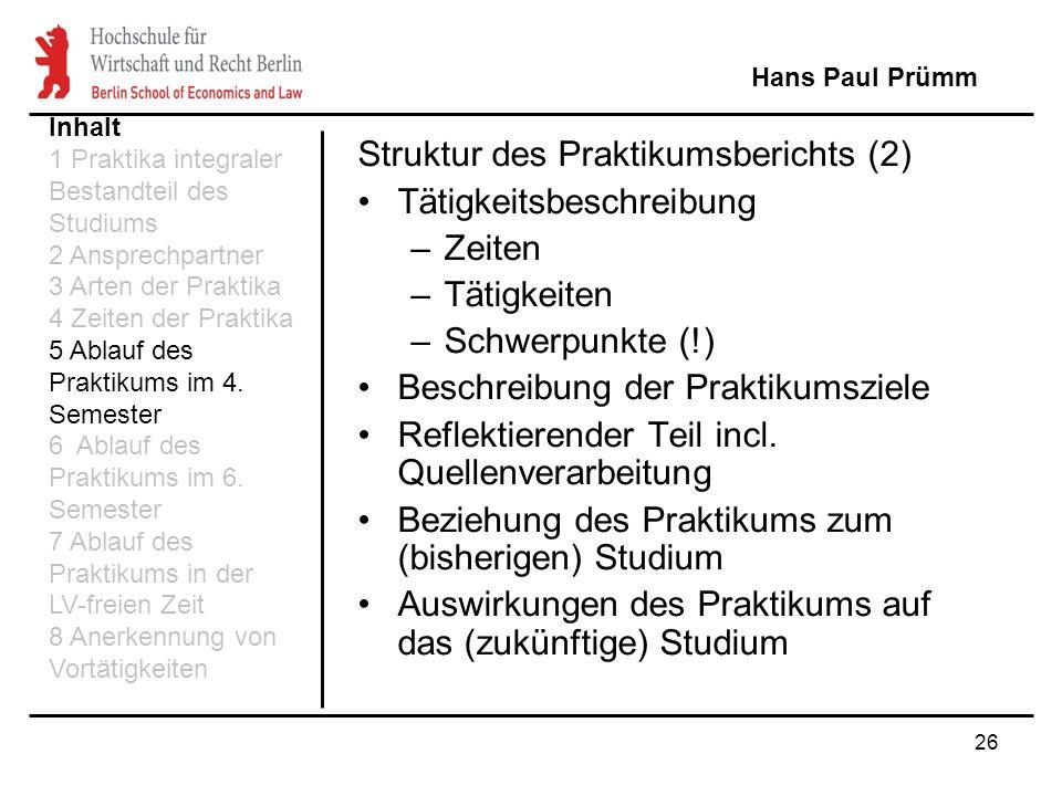 Struktur des Praktikumsberichts (2) Tätigkeitsbeschreibung Zeiten