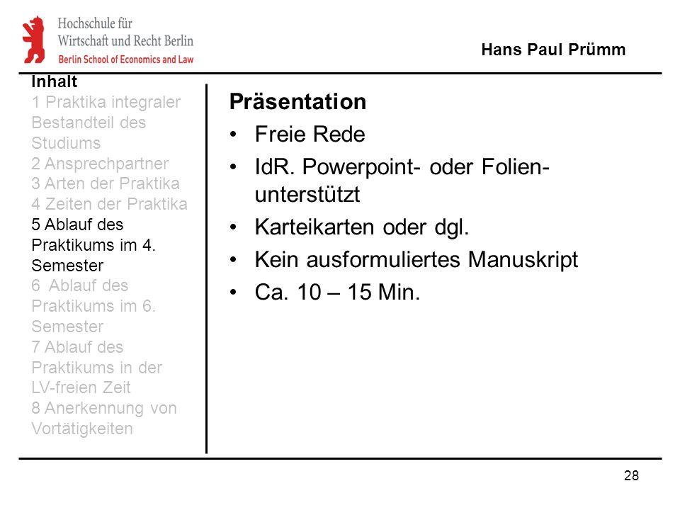 IdR. Powerpoint- oder Folien-unterstützt Karteikarten oder dgl.