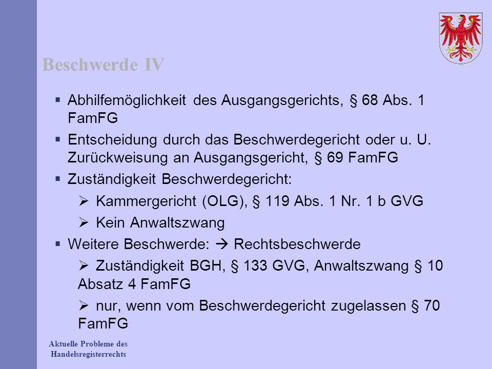 Beschwerde IV Abhilfemöglichkeit des Ausgangsgerichts, § 68 Abs. 1 FamFG.