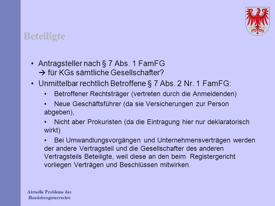 Beteiligte Antragsteller nach § 7 Abs. 1 FamFG  für KGs sämtliche Gesellschafter Unmittelbar rechtlich Betroffene § 7 Abs. 2 Nr. 1 FamFG: