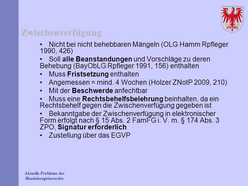 ZwischenverfügungNicht bei nicht behebbaren Mängeln (OLG Hamm Rpfleger 1990, 426)