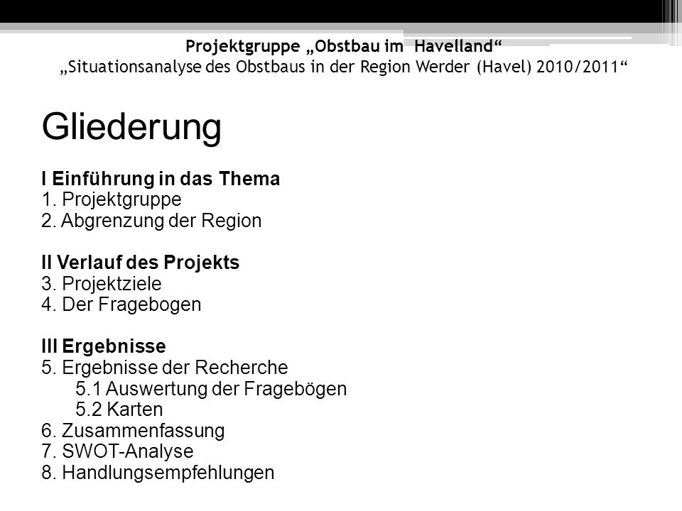 Gliederung I Einführung in das Thema 1. Projektgruppe
