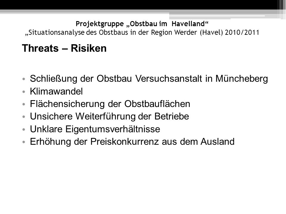 Threats – Risiken Schließung der Obstbau Versuchsanstalt in Müncheberg