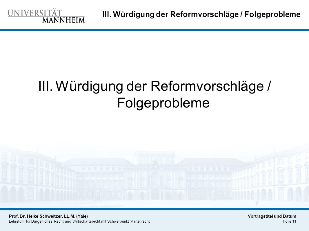 III. Würdigung der Reformvorschläge / Folgeprobleme