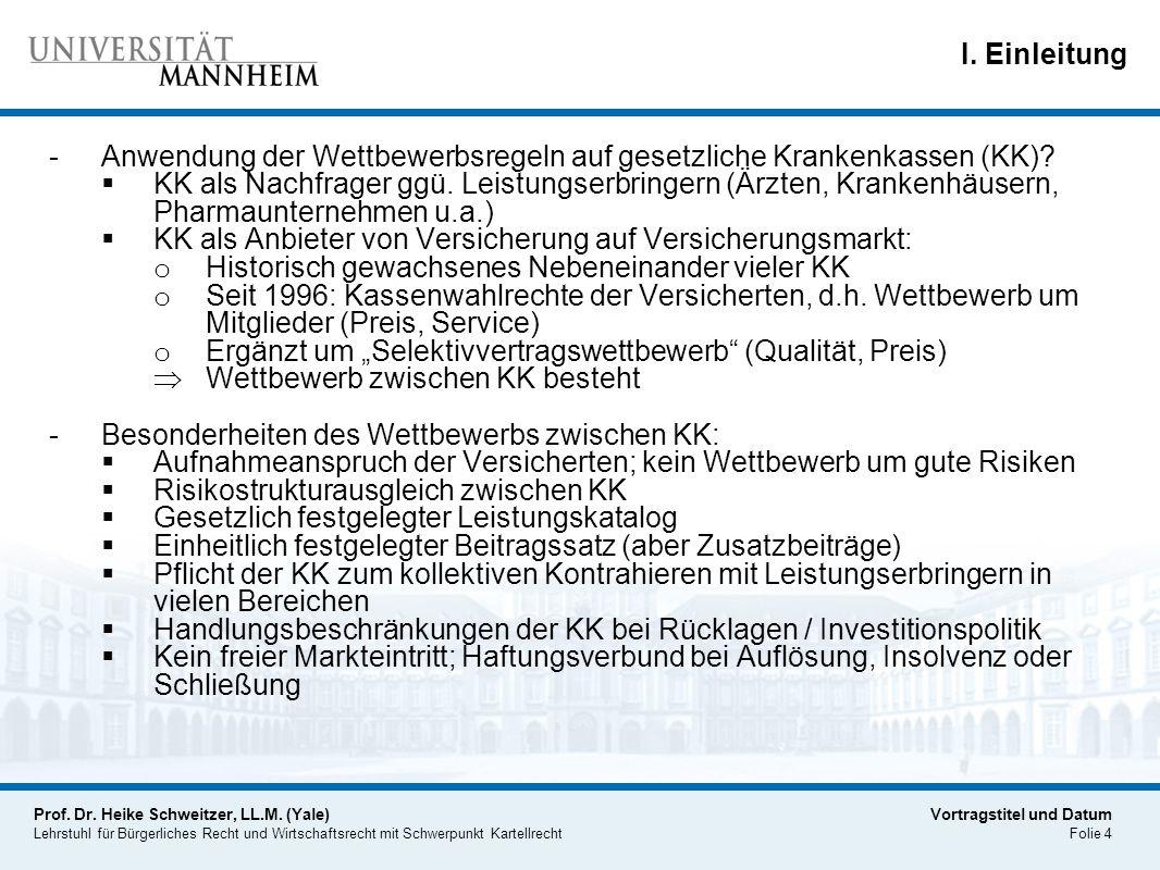 I. Einleitung Anwendung der Wettbewerbsregeln auf gesetzliche Krankenkassen (KK)