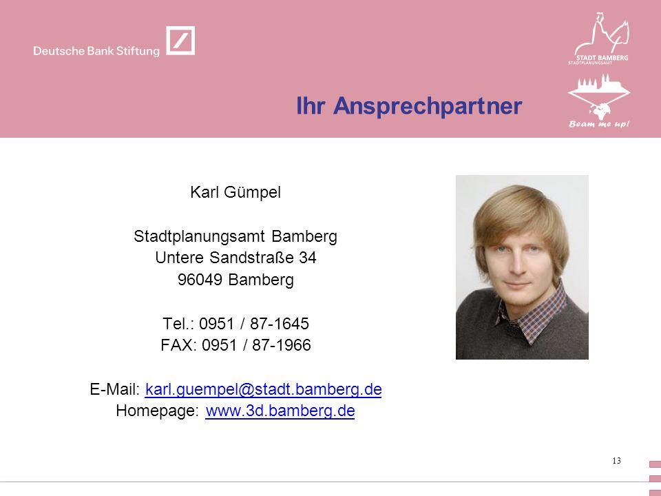 Ihr Ansprechpartner Karl Gümpel Stadtplanungsamt Bamberg