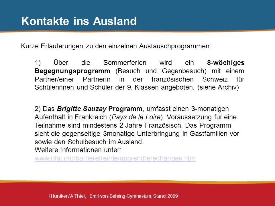 Kontakte ins Ausland Kurze Erläuterungen zu den einzelnen Austauschprogrammen: