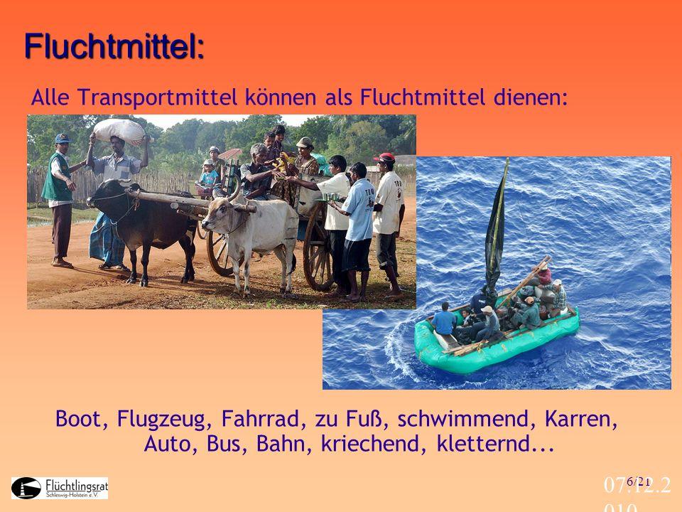 Fluchtmittel: Alle Transportmittel können als Fluchtmittel dienen: