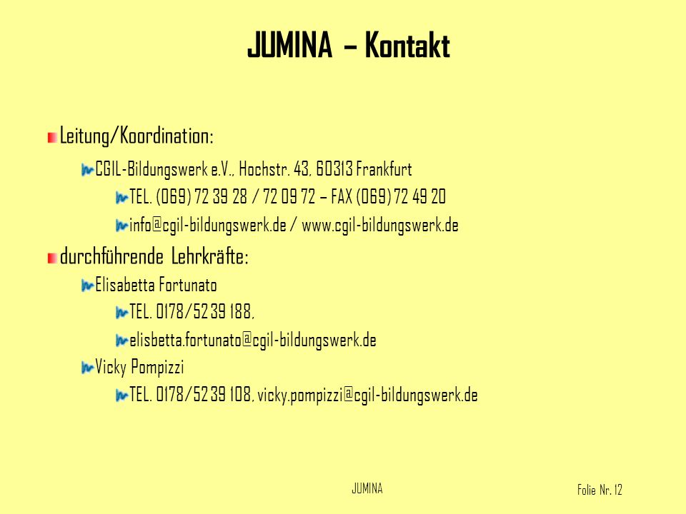 JUMINA – Kontakt Leitung/Koordination: durchführende Lehrkräfte: