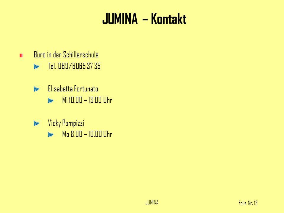 JUMINA – Kontakt Büro in der Schillerschule Tel. 069/8065 37 35